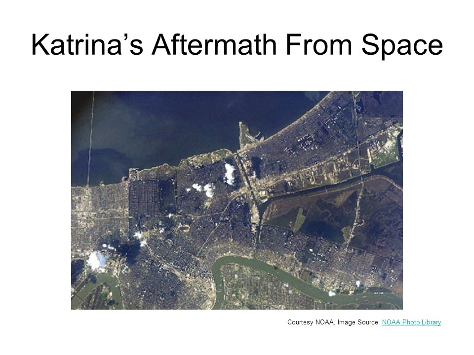 Katrinas Aftermath From Space Courtesy NOAA, Image Source: NOAA Photo LibraryNOAA Photo Library