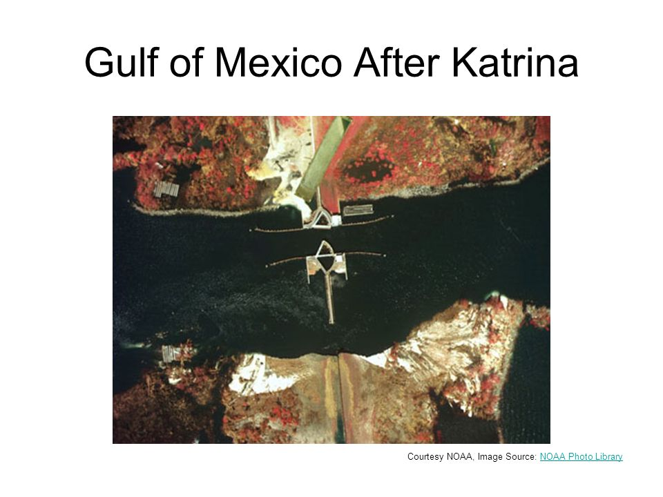 Gulf of Mexico After Katrina Courtesy NOAA, Image Source: NOAA Photo LibraryNOAA Photo Library