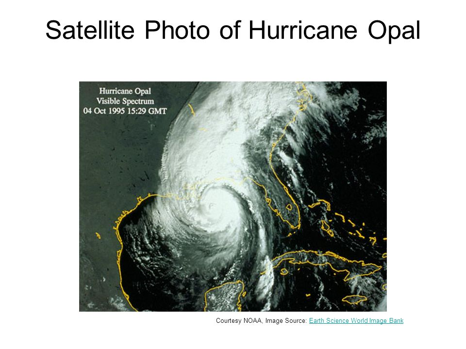 Satellite Photo of Hurricane Opal Courtesy NOAA, Image Source: Earth Science World Image BankEarth Science World Image Bank