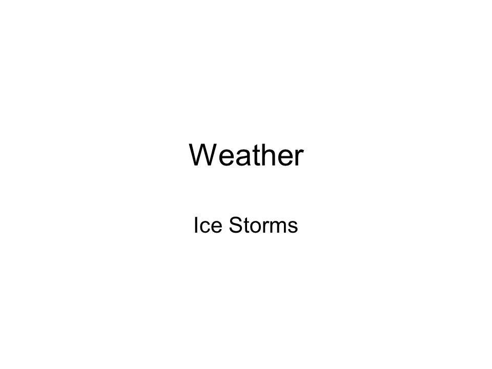 Weather Ice Storms