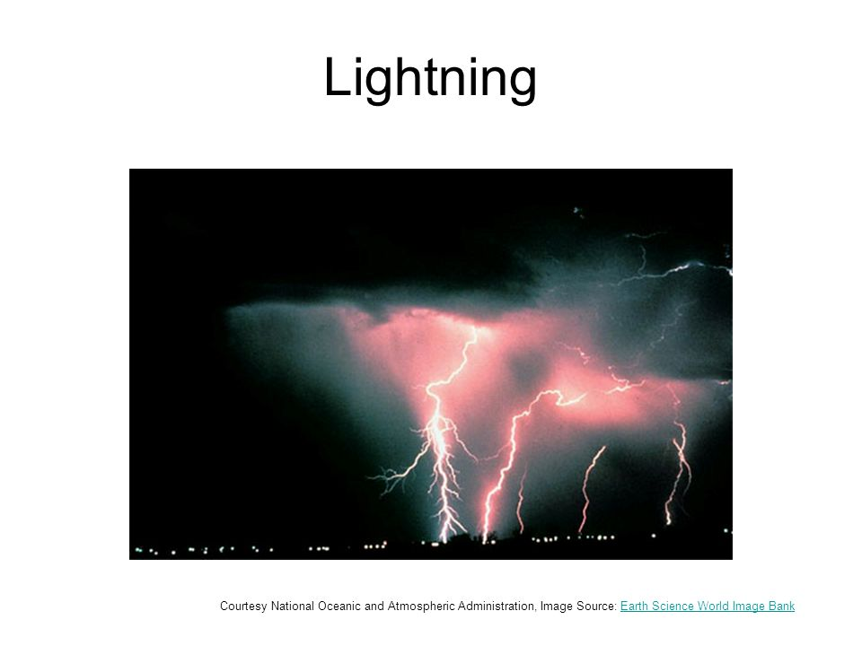 Lightning Courtesy National Oceanic and Atmospheric Administration, Image Source: Earth Science World Image BankEarth Science World Image Bank