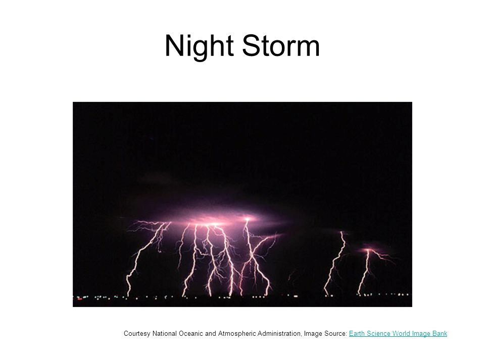 Night Storm Courtesy National Oceanic and Atmospheric Administration, Image Source: Earth Science World Image BankEarth Science World Image Bank