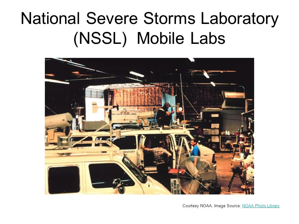 National Severe Storms Laboratory (NSSL) Mobile Labs Courtesy NOAA, Image Source: NOAA Photo LibraryNOAA Photo Library