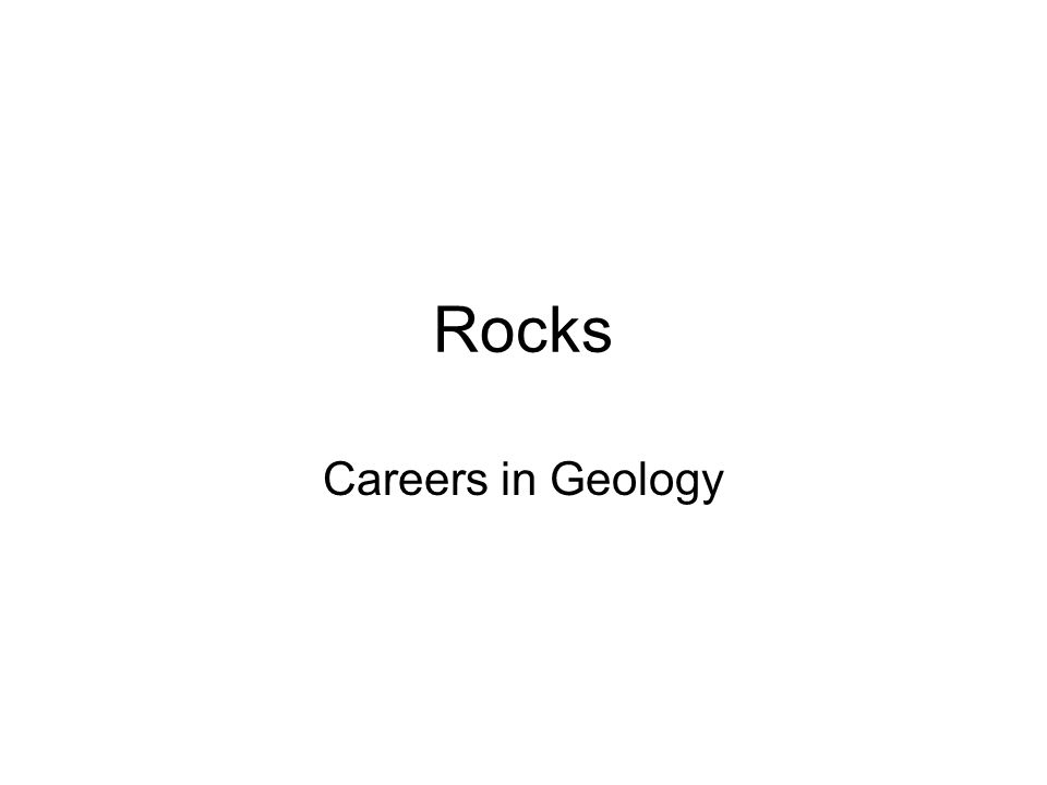 Rocks Careers in Geology