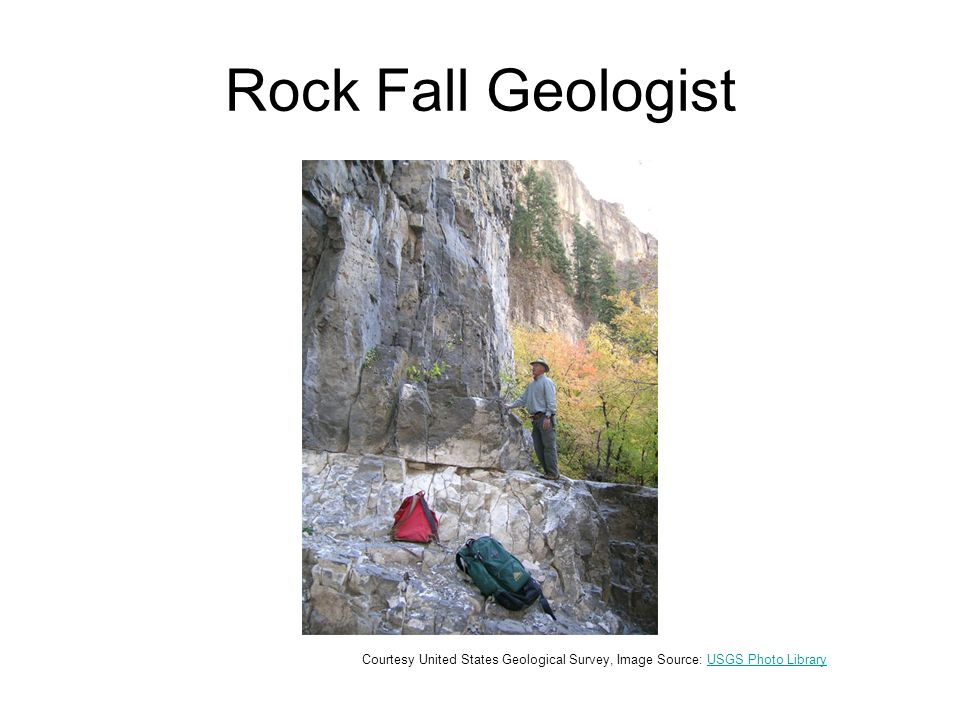 Rock Fall Geologist Courtesy United States Geological Survey, Image Source: USGS Photo LibraryUSGS Photo Library