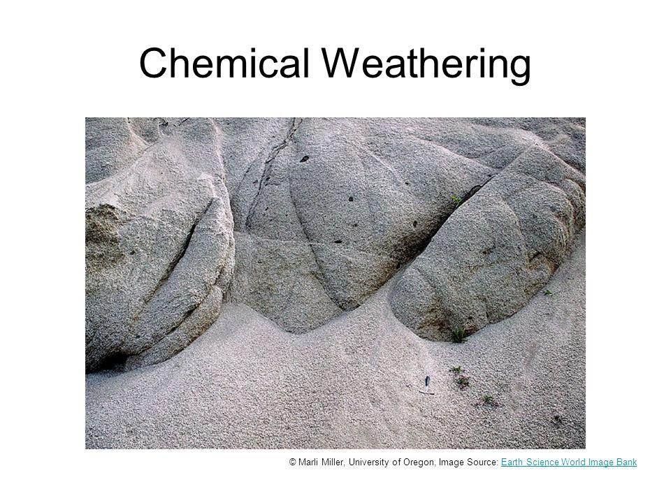 © Marli Miller, University of Oregon, Image Source: Earth Science World Image BankEarth Science World Image Bank Chemical Weathering