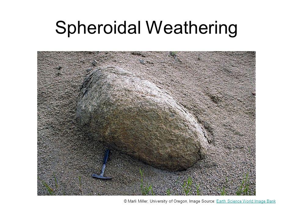 Spheroidal Weathering © Marli Miller, University of Oregon, Image Source: Earth Science World Image BankEarth Science World Image Bank