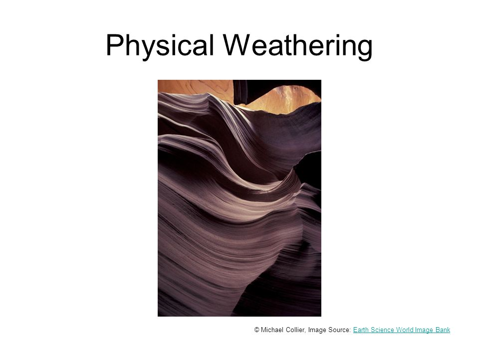 Physical Weathering © Michael Collier, Image Source: Earth Science World Image BankEarth Science World Image Bank
