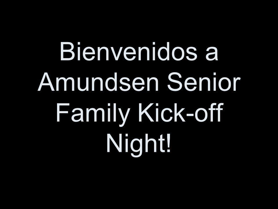 Bienvenidos a Amundsen Senior Family Kick-off Night!