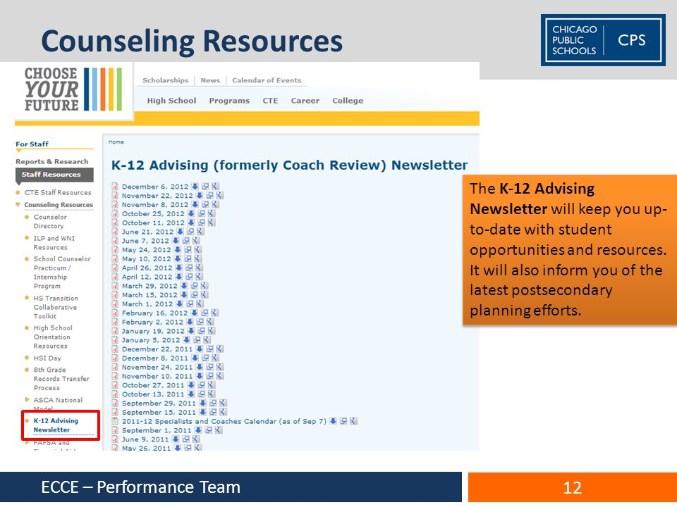 Counseling Resources ECCE – Performance Team 12 The K-12 Advising Newsletter will keep you up- to-date with student opportunities and resources. It wi