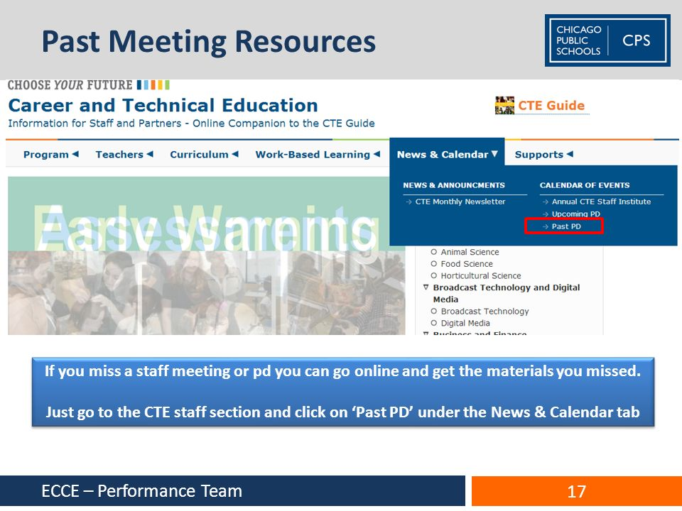 ECCE – Performance Team 17 If you miss a staff meeting or pd you can go online and get the materials you missed. Just go to the CTE staff section and