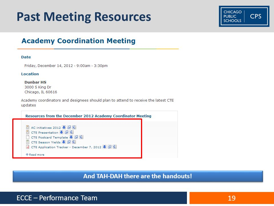 Past Meeting Resources ECCE – Performance Team 19 And TAH-DAH there are the handouts!