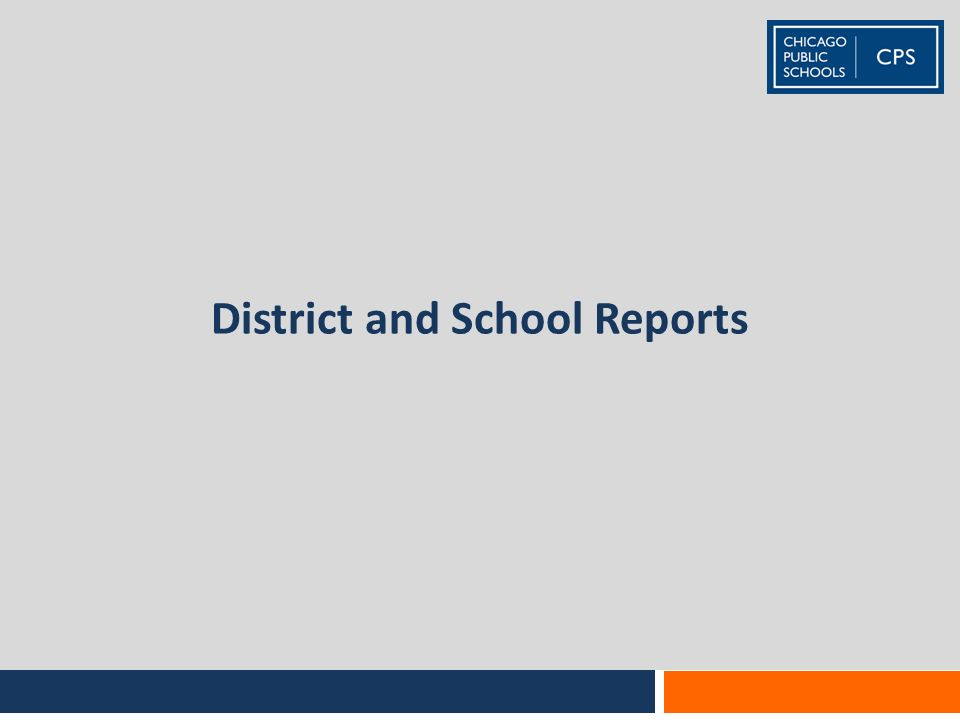 District and School Reports