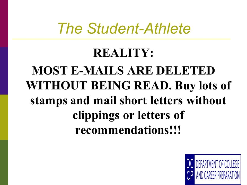 The Student-Athlete REALITY: MOST E-MAILS ARE DELETED WITHOUT BEING READ.