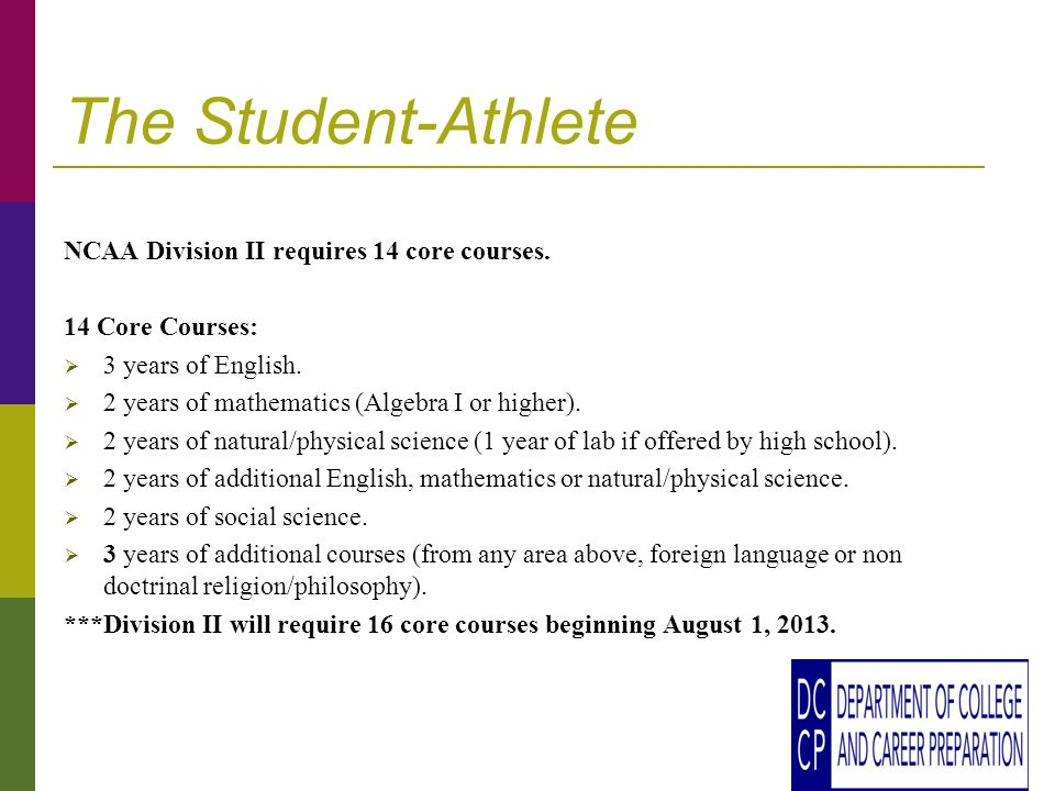 The Student-Athlete NCAA Division II requires 14 core courses.