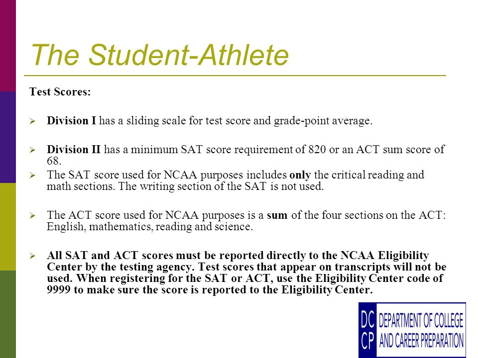 The Student-Athlete Test Scores: Division I has a sliding scale for test score and grade-point average.