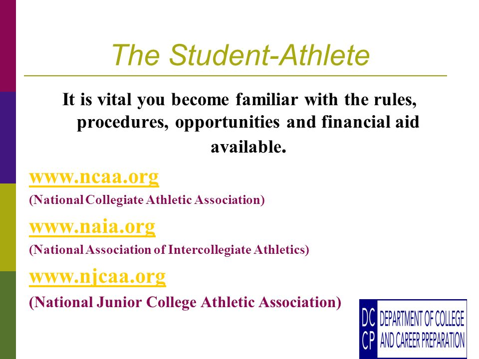 The Student-Athlete It is vital you become familiar with the rules, procedures, opportunities and financial aid available.