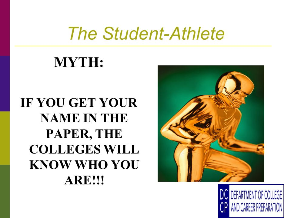 The Student-Athlete MYTH: IF YOU GET YOUR NAME IN THE PAPER, THE COLLEGES WILL KNOW WHO YOU ARE!!!