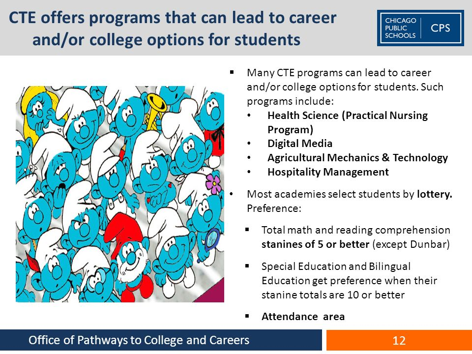 CTE offers programs that can lead to career and/or college options for students Many CTE programs can lead to career and/or college options for studen
