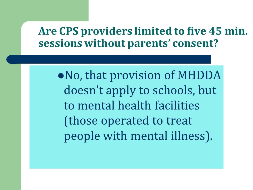 Are CPS providers limited to five 45 min.sessions without parents consent.