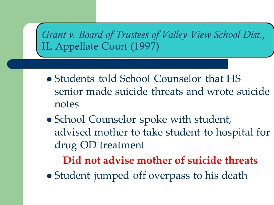 Grant v. Board of Trustees of Valley View School Dist., IL Appellate Court (1997) Students told School Counselor that HS senior made suicide threats a