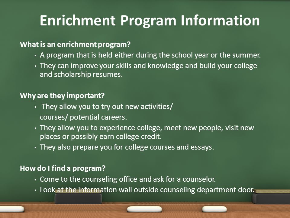 Enrichment Program Information What is an enrichment program.