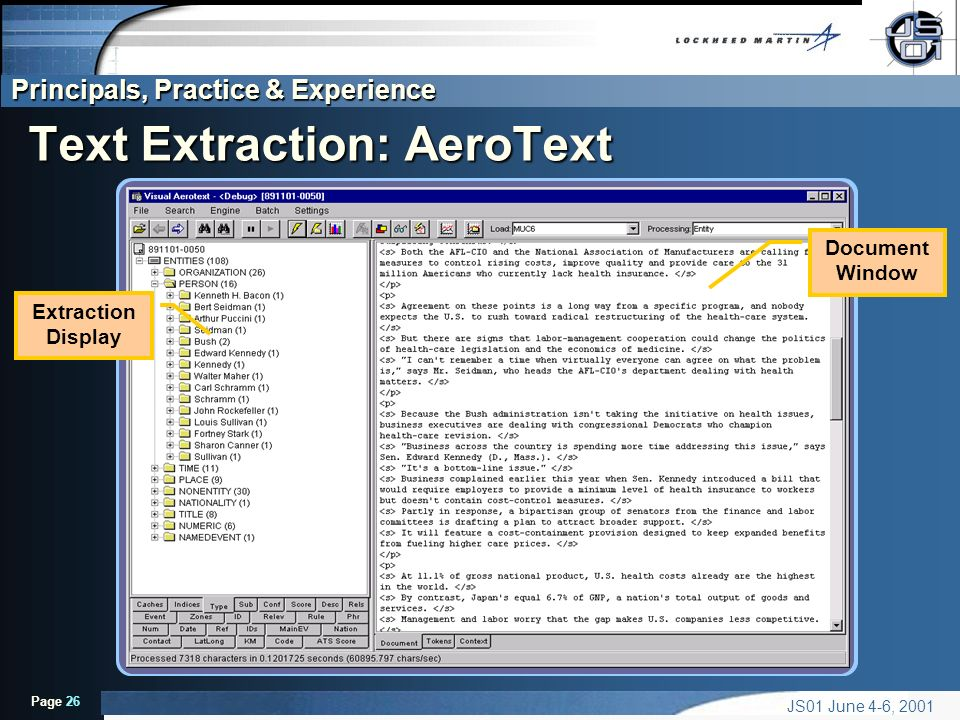 Principals, Practice & Experience Page 26 JS01 June 4-6, 2001 Text Extraction: AeroText Document Window Extraction Display