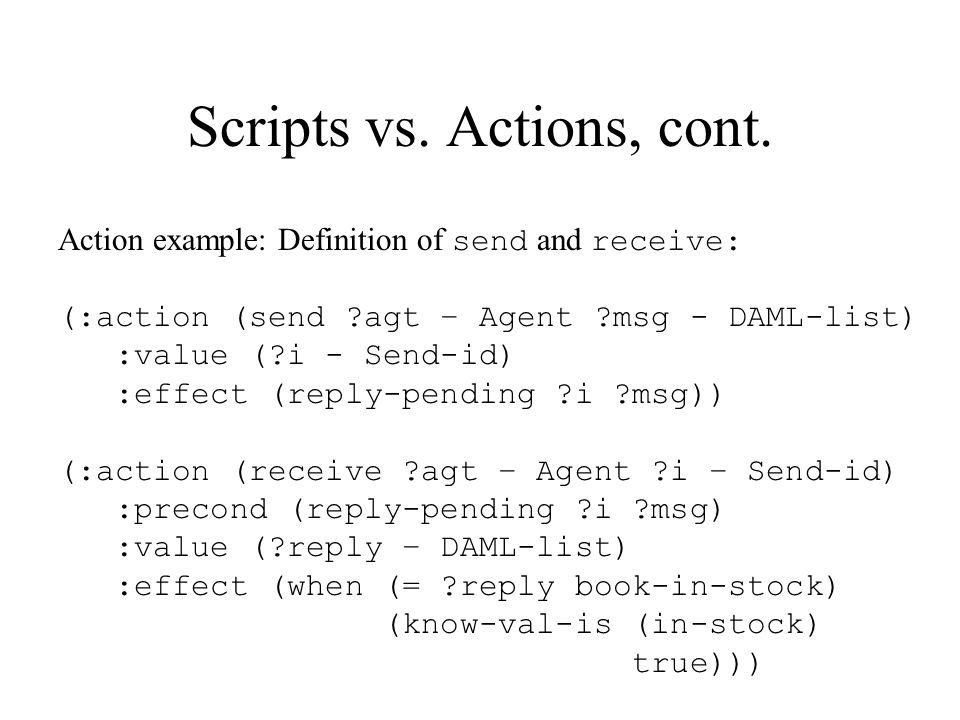 Scripts vs. Actions, cont.