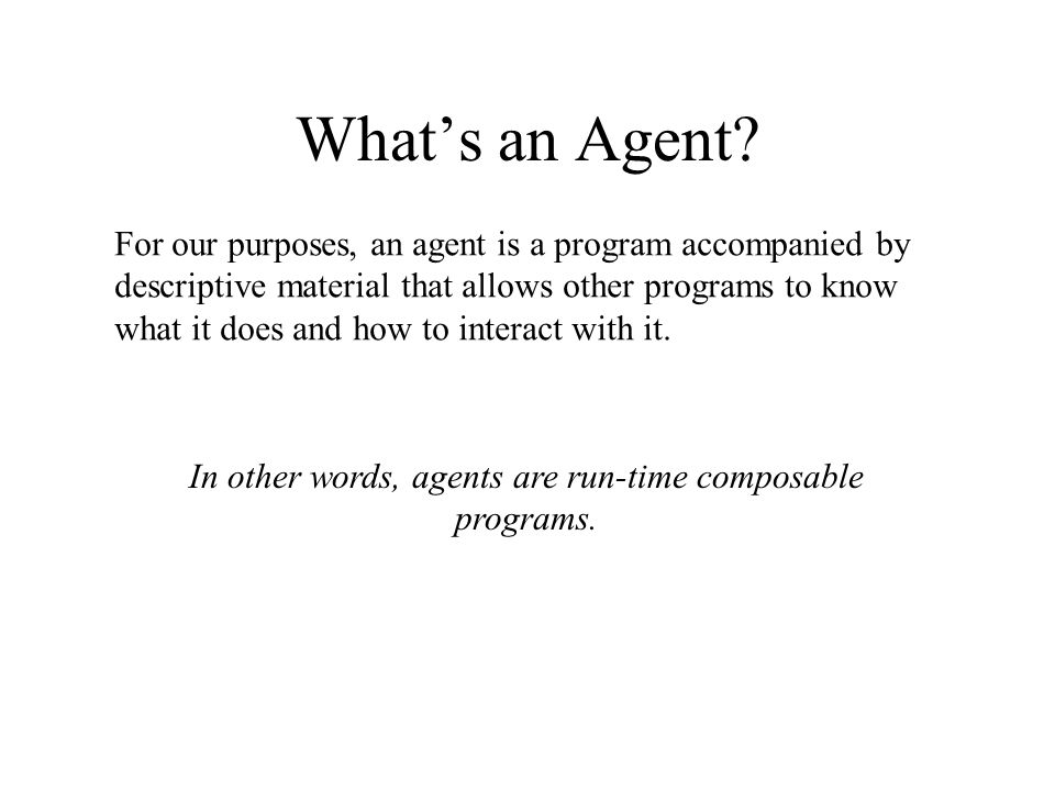 Whats an Agent.