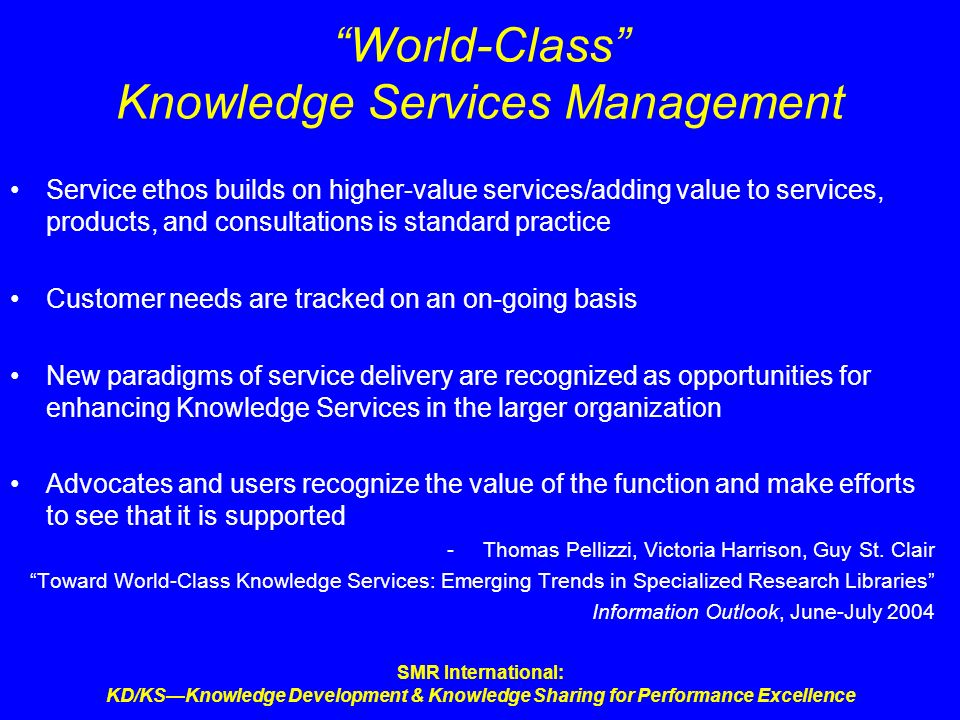 SMR International: KD/KSKnowledge Development & Knowledge Sharing for Performance Excellence World-Class Knowledge Services Management Service ethos b
