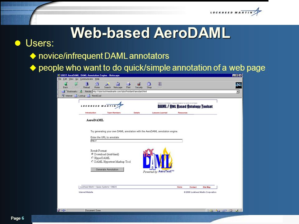 Page 6 Web-based AeroDAML l Users: u novice/infrequent DAML annotators u people who want to do quick/simple annotation of a web page
