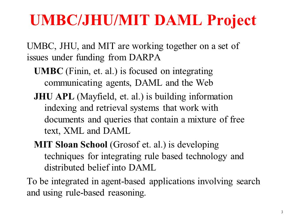 24 ontology language user models interop language agent communication web services DAML is used As a DB conceptual schema language To help specify APIs To aid human understanding