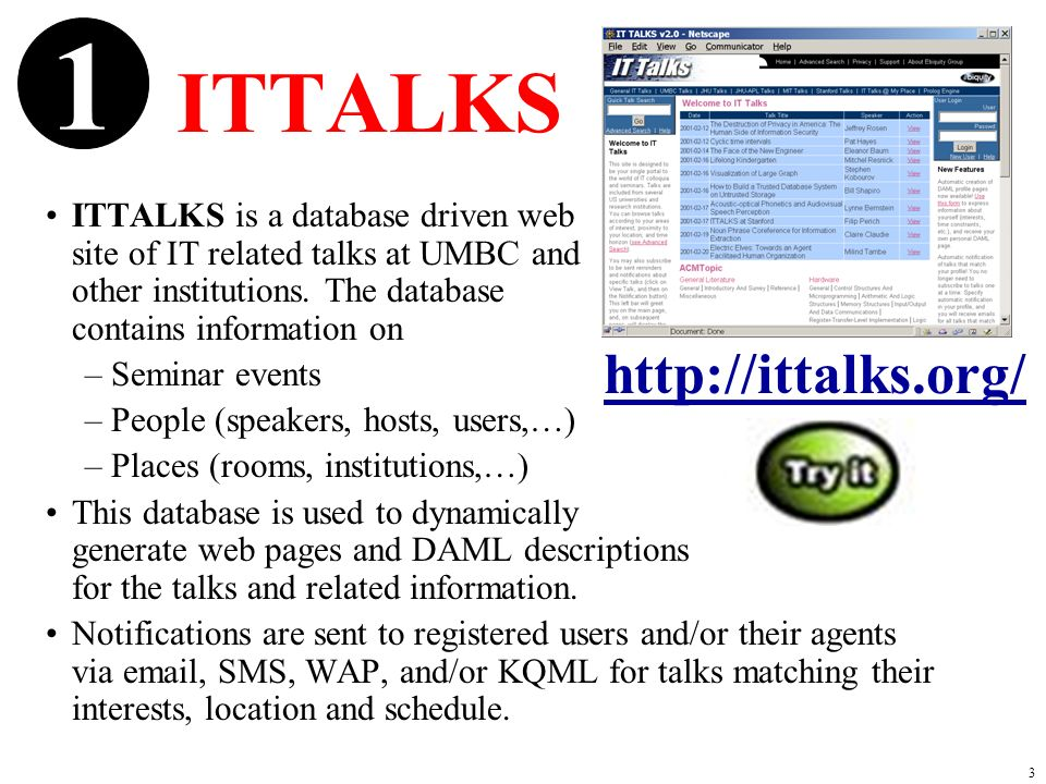 24 ITTALKS is a useful, fairly sophisticated web application that used DAML in an integral way We can generalize this to X talks, an application to manage announcements of talks and other, similar kinds of events in any subject area.