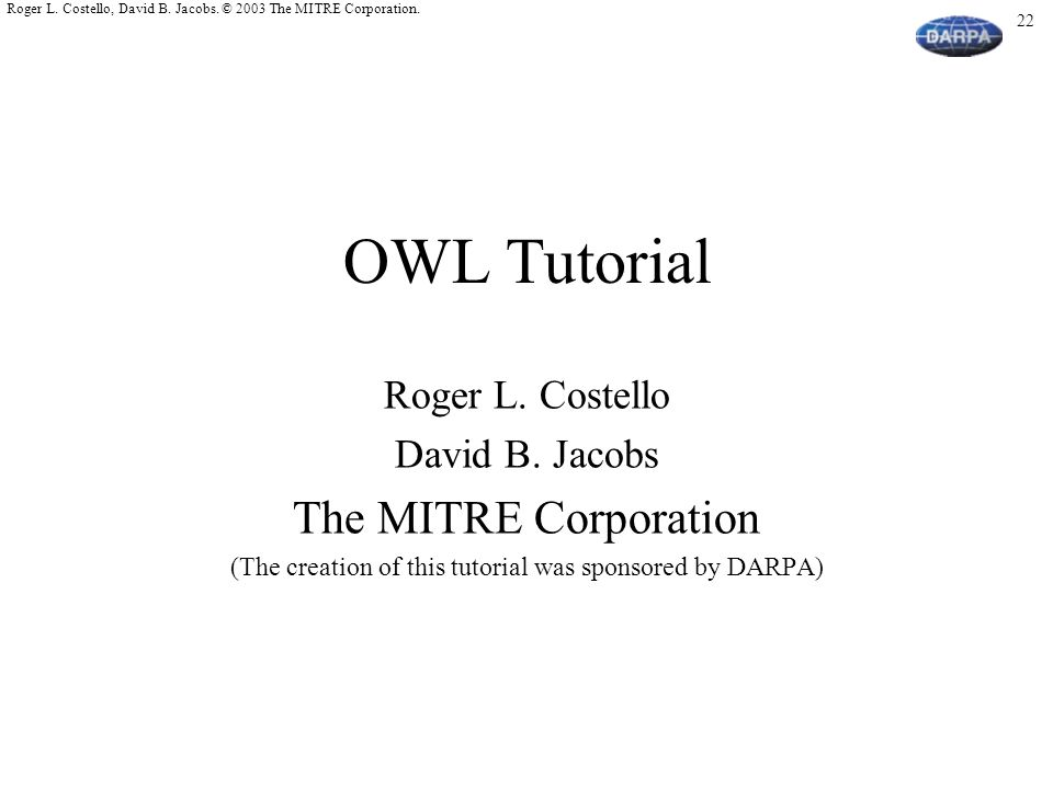22 Roger L. Costello, David B. Jacobs. © 2003 The MITRE Corporation.