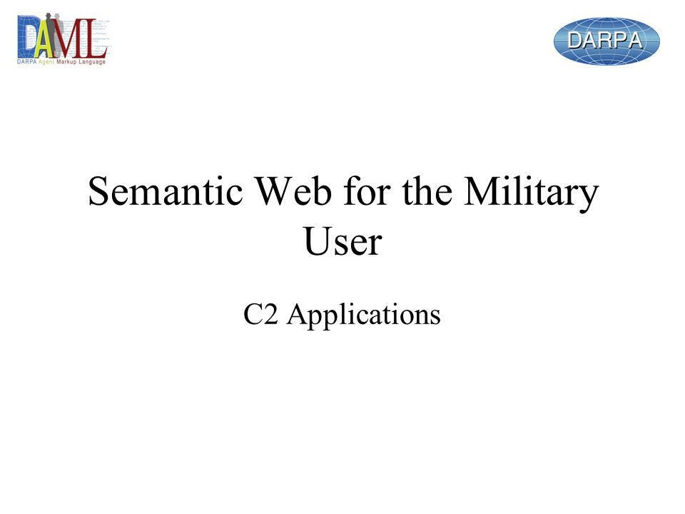 Semantic Web for the Military User C2 Applications