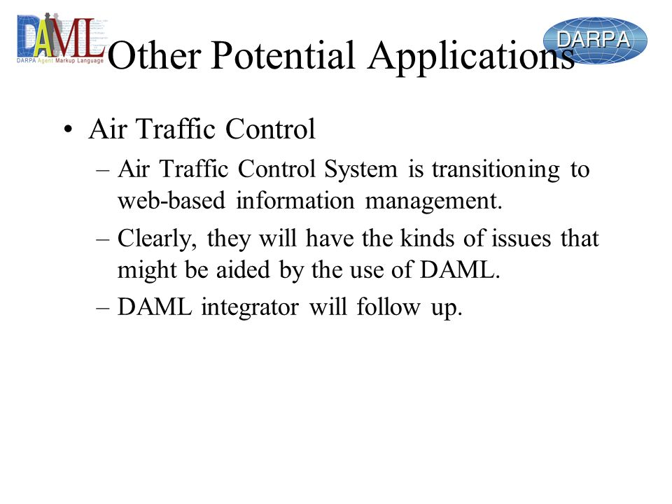 Other Potential Applications Air Traffic Control –Air Traffic Control System is transitioning to web-based information management.
