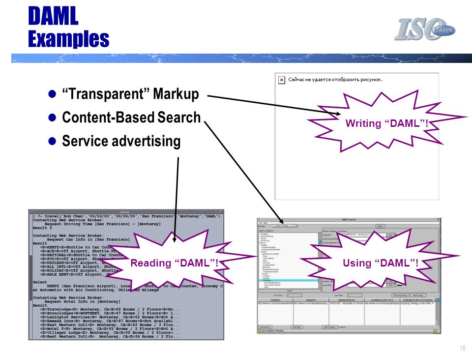16 DAML Examples Transparent Markup Content-Based Search Service advertising Reading DAML.