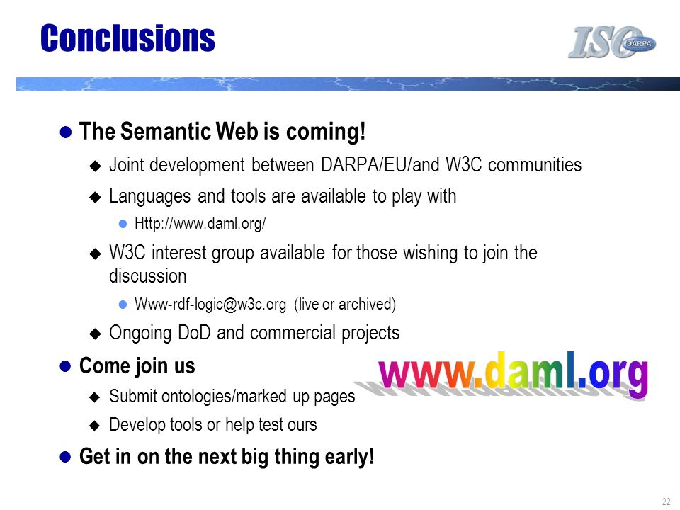 22 Conclusions The Semantic Web is coming.
