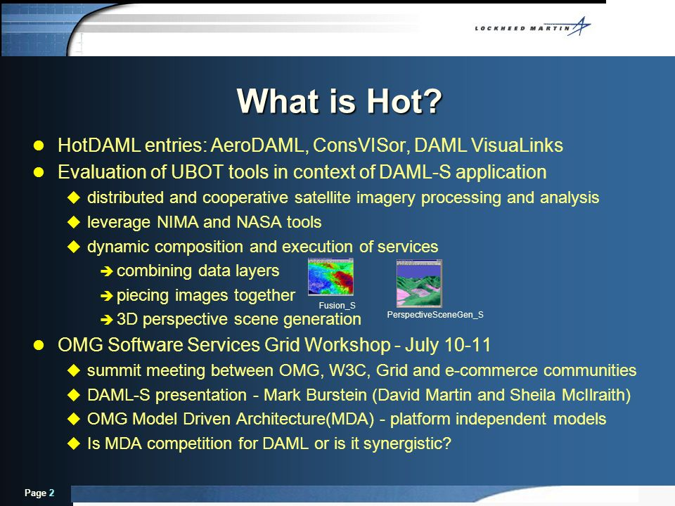 Page 2 l HotDAML entries: AeroDAML, ConsVISor, DAML VisuaLinks l Evaluation of UBOT tools in context of DAML-S application u distributed and cooperati
