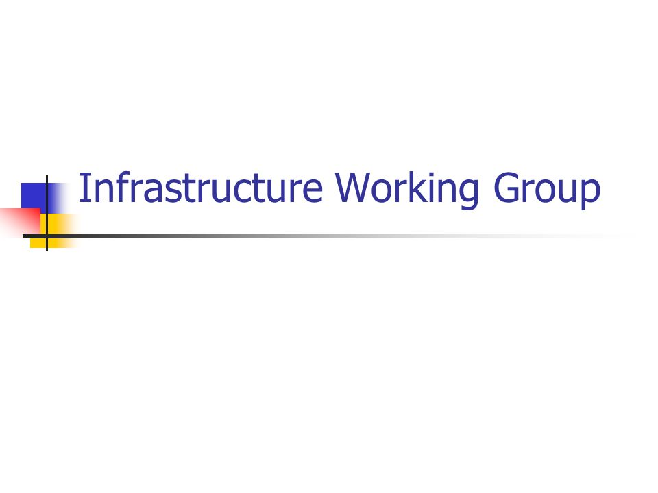 Infrastructure Working Group