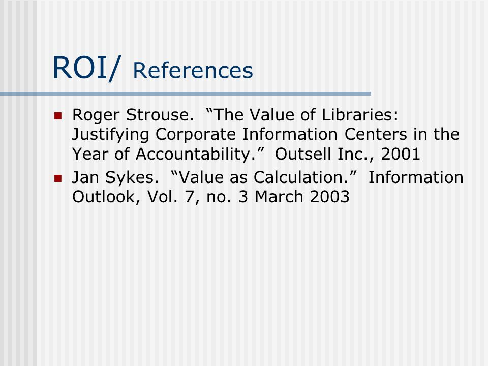 ROI/ References Roger Strouse.