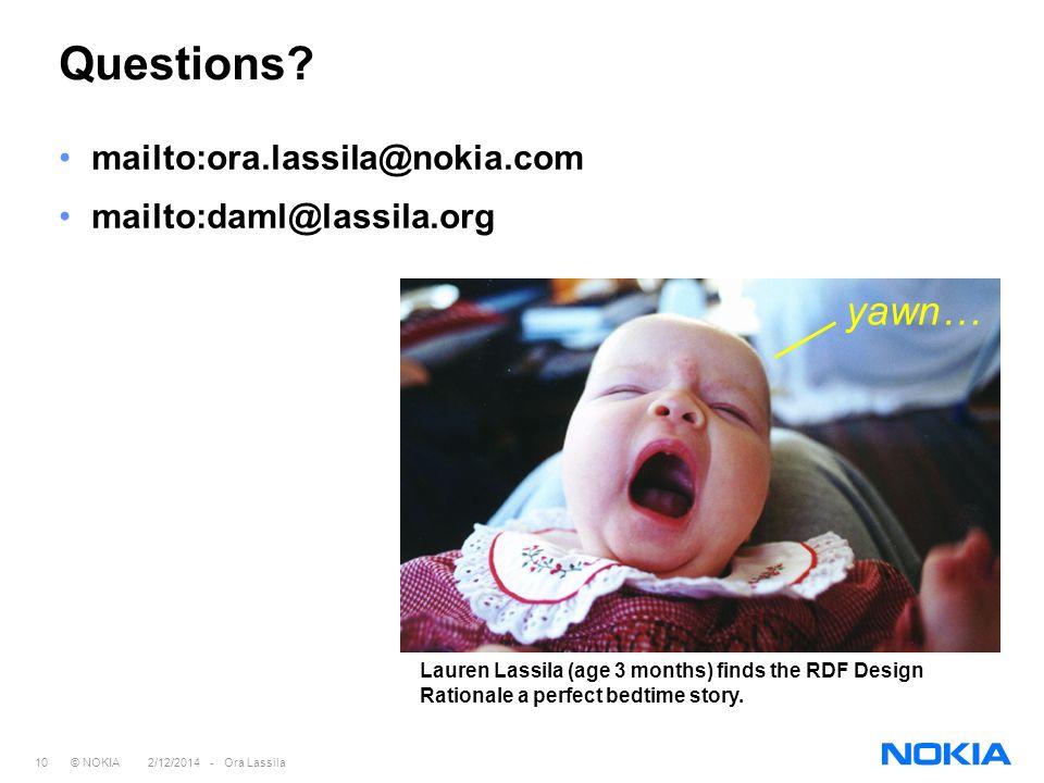 10 © NOKIA 2/12/2014 - Ora Lassila Questions.