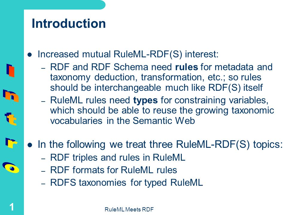 RuleML Meets RDF: Triples, Rules, and Taxonomies Harold Boley*, NRC IIT e-Business Benjamin Grosof, MIT Sloan (with help from Bruce Spencer, Steve Ros