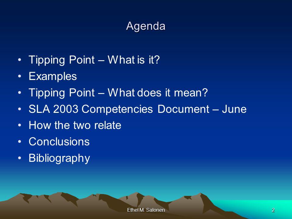 Ethel M. Salonen2 Agenda Tipping Point – What is it.