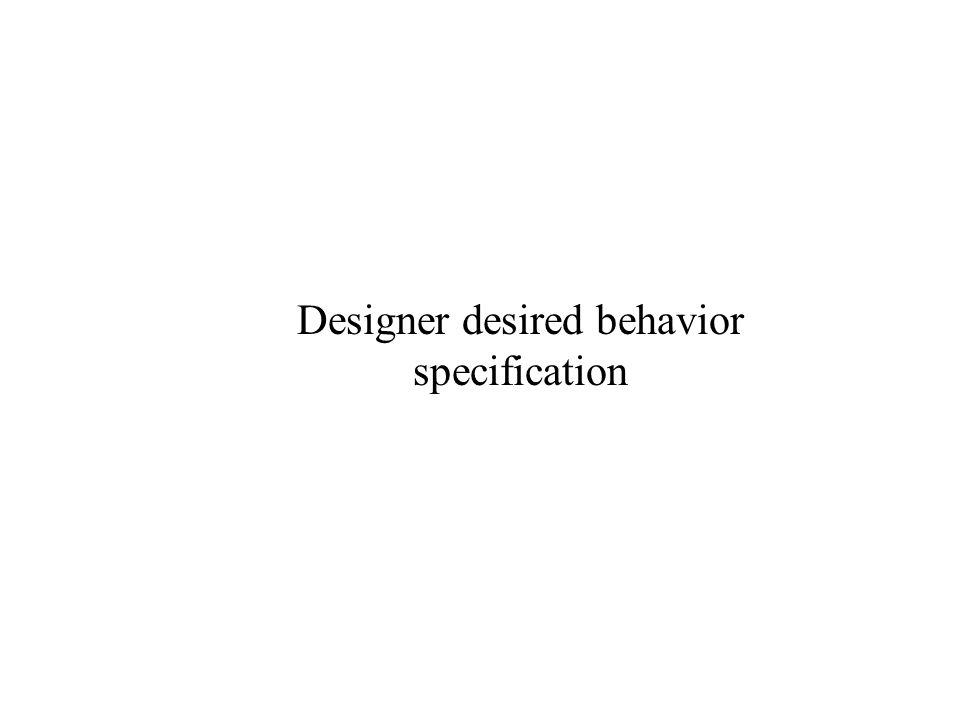 Designer desired behavior specification
