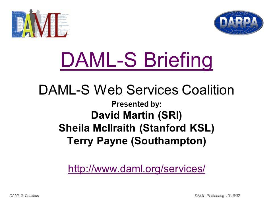 DAML-S Coalition DAML PI Meeting 10/16/02 DAML-S / WSDL Grounding (contd)