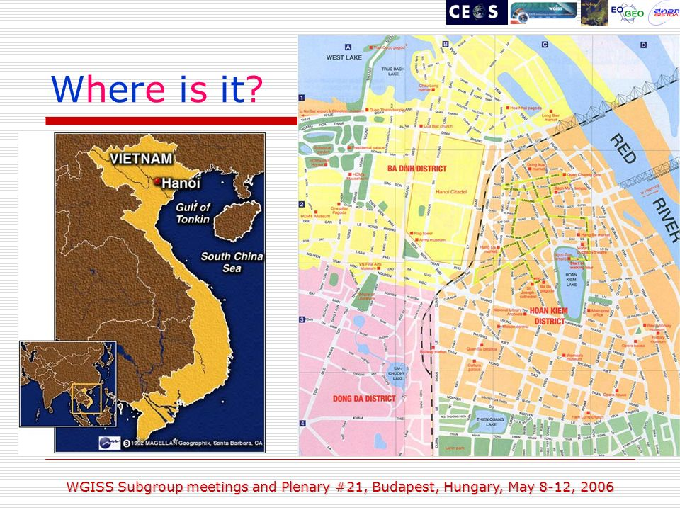 WGISS Subgroup meetings and Plenary #21, Budapest, Hungary, May 8-12, 2006 Where is it