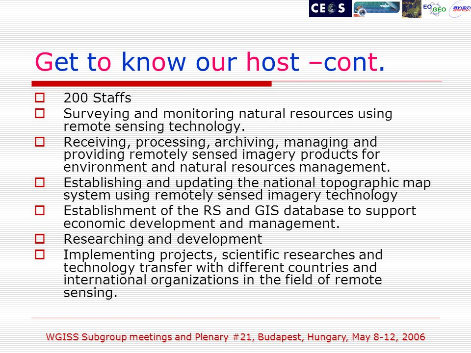 WGISS Subgroup meetings and Plenary #21, Budapest, Hungary, May 8-12, 2006 Get to know our host –cont.