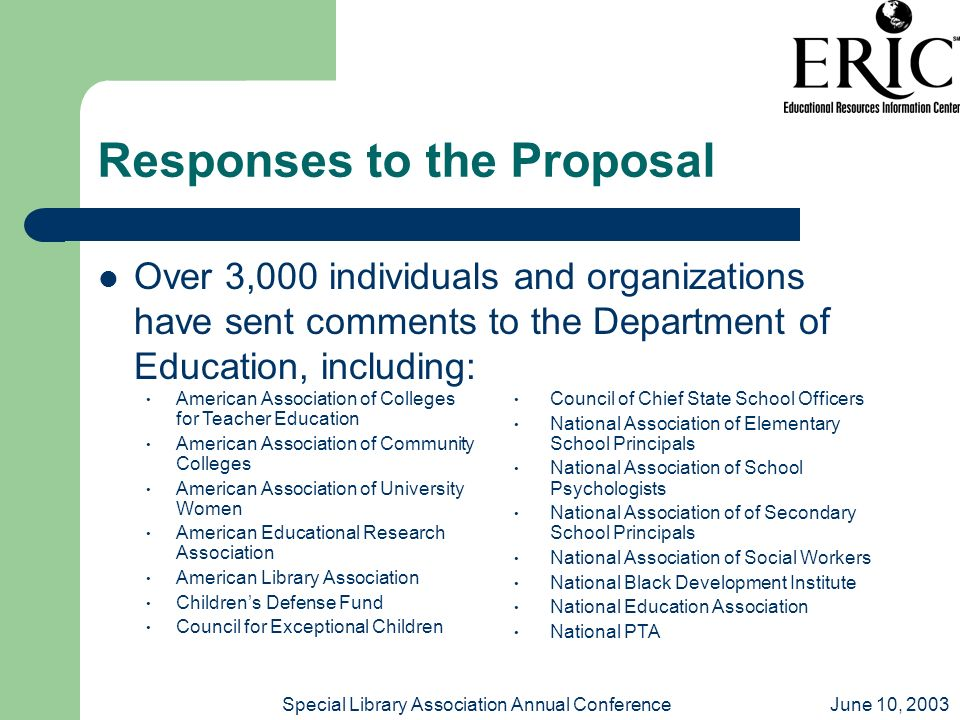 June 10, 2003Special Library Association Annual Conference Responses to the Proposal Over 3,000 individuals and organizations have sent comments to th
