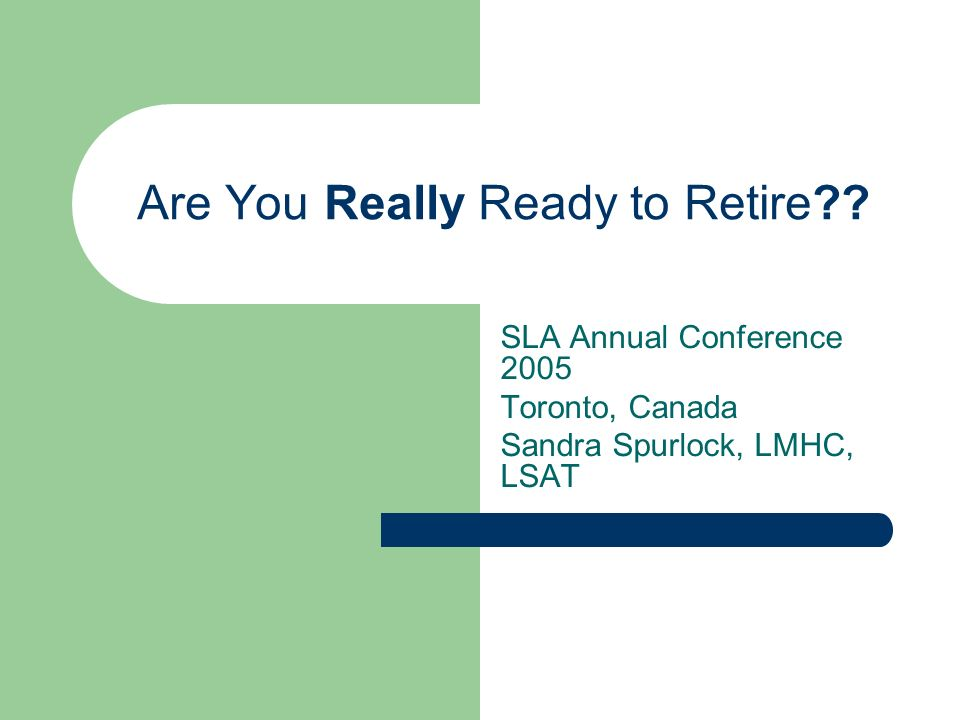 Are You Really Ready to Retire?.Plan ahead.